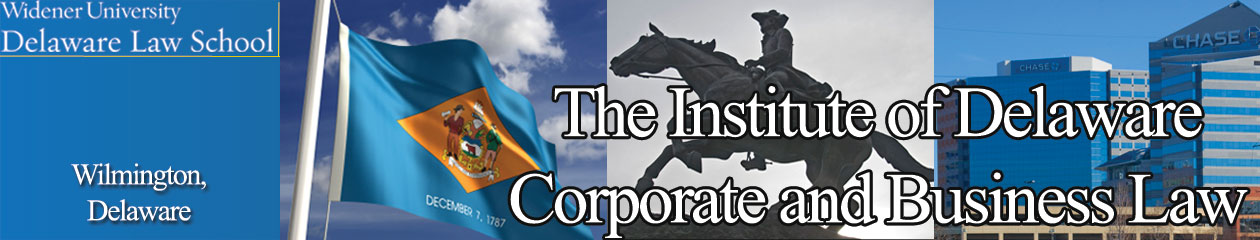 The Institute of Delaware Corporate & Business Law