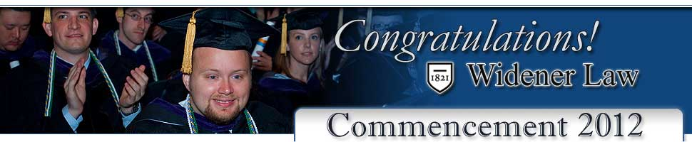 Memories from   Widener Law Commencement